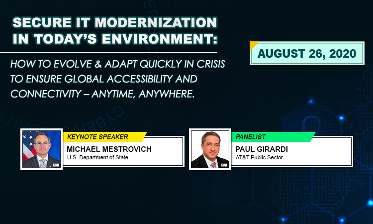 Secure IT Modernization in Today's Environment: How to evolve & adapt quickly in crisis to ensure global accessibility and connectivity – anytime, anywhere
